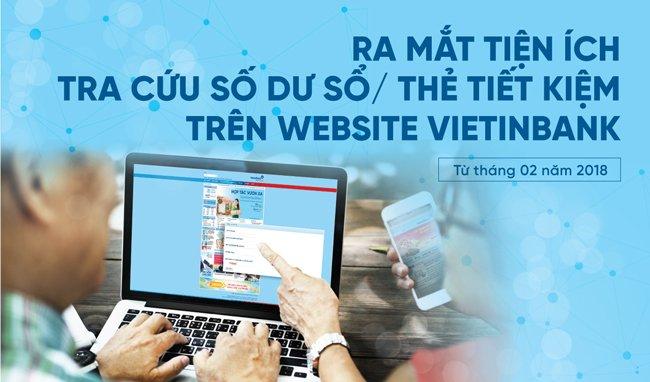 Tài chính - Ngân hàng - Ra tiện ích tra cứu số dư sổ/thẻ tiết kiệm qua website VietinBank