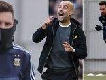 Bóng đá Quốc tế - Không phải Man City, đây mới là CLB 'trong mơ' của Messi