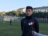 Bóng đá Việt Nam - Văn Hậu lên tiếng sau trận ra quân của U23 Việt Nam