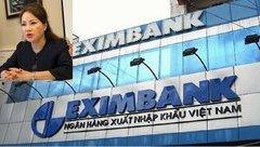 Tài chính - Ngân hàng -  Vụ mất 245 tỷ tại Eximbank: Phó Thủ tướng yêu cầu NHNN và bộ Công an vào cuộc
