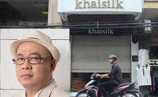 Đầu tư - Bộ Tài chính: 'Chúng ta sẵn sàng xóa sổ các thương hiệu gian dối như Khải Silk'