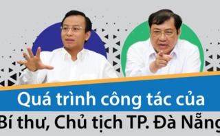 Pháp luật - [Infographic] Quá trình công tác của Bí thư, Chủ tịch TP.Đà Nẵng