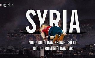 Hồ sơ - Syria: Nơi người dân không chỉ có nỗi lo bom rơi đạn lạc