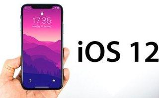 Cuộc sống số - iOS 12 sẽ không có nhiều tính năng mới