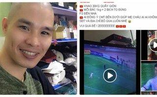 Cộng đồng mạng - U23 Việt Nam chiến thắng U23 Qatar: Dân mạng thực hiện lời đã hứa trước trận đấu