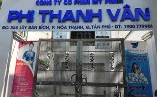 Tiêu dùng & Dư luận - Sẽ thanh kiểm tra hồ sơ kê khai thuế của công ty mỹ phẩm Phi Thanh Vân