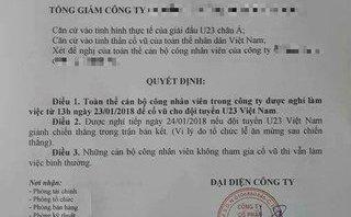 Cộng đồng mạng - TGĐ ra công văn cho nhân viên nghỉ việc để cổ vũ U23 Việt Nam nói gì?
