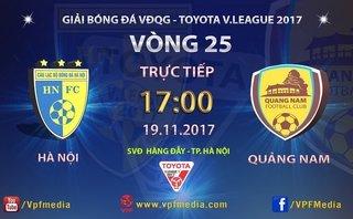 Trực tiếp Hà Nội - Quảng Nam (17h-19/11): Thắng là vô địch trực tiếp