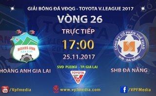 Bóng đá Việt Nam - Trực tiếp HAGL - SHB Đà Nẵng (17-25/11): Ghi điểm với thầy Park