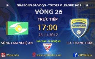 Bóng đá Việt Nam - Trực tiếp SLNA - Thanh Hóa (17h -25/11): Còn nước còn tát