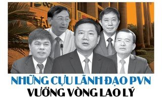 Hồ sơ điều tra - [INFOGRAPHIC] Những cựu lãnh đạo PVN vướng vòng lao lý