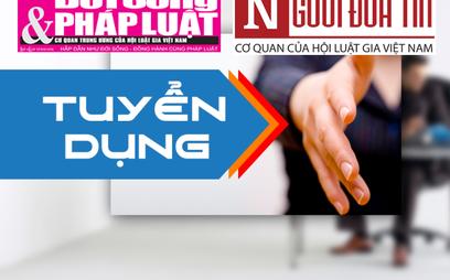 Truyền thông - Báo Đời sống & Pháp luật tuyển dụng phóng viên